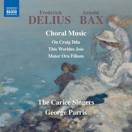CHORAL MUSIC/ THE CARICE SINGERS, GEROGE PARRIS [딜리어스 & 백스: 합창음악 작품집 - 캐리스 싱어즈]