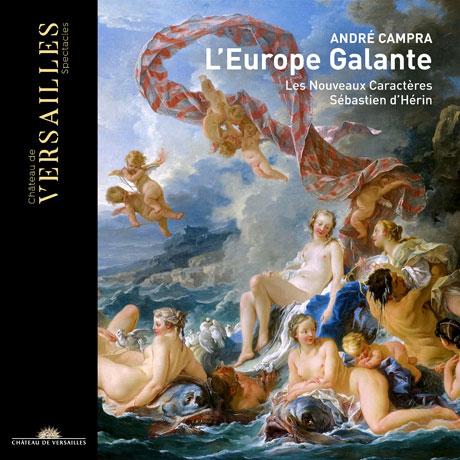 L`EUROPE GALANTE/ SEBASTIEN D`HERIN [캉프라: <우아한 에우로페> 전곡]