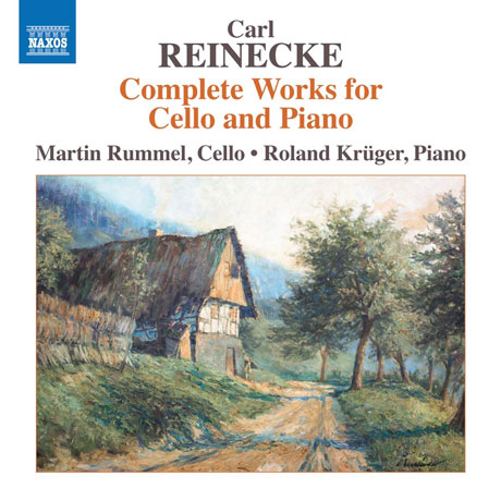 COMPLETE WORKS FOR CELLO AND PIANO/ MARTIN RUMMEL, ROLAND KRUGER [라이네케: 첼로와 피아노를 위한 작품 전곡 - 마틴 룸멜]