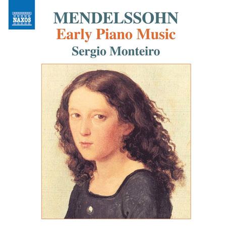 EARLY PIANO MUSIC/ SERGIO MONTEIRO [멘델스존: 초기 피아노 작품집 - 세르히오 몬테이로]