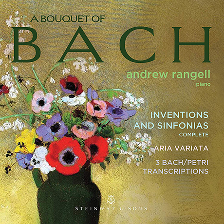 A BOUQUET BACH: INVENTIONS AND SINFONIAS/ ANDREW RANGELL [바흐: 부케 - 인벤션과 신포니아 | 앤드루 란젤]