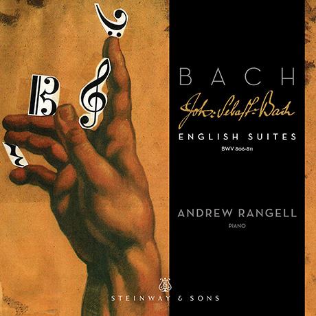 ENGLISH SUITES BWV 806-811/ ANDREW RANGELL [바흐: 영국 모음곡 - 앤드루 란젤]