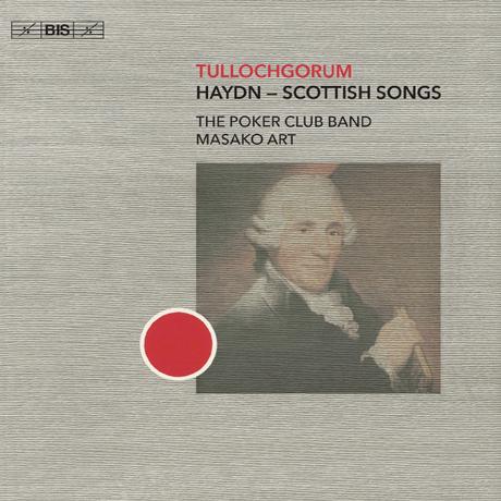 TULLOCHGORUM: SCOTTISH SONGS/ MASAKO ART, THE POKER CLUB BAND [SACD HYBRID] [하이든: 스코틀랜드 민요 편곡집 - 포커 클럽 밴드]