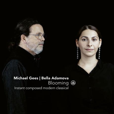 BLOOMING/ MICHAEL GEES, BELLA ADAMOVA [블루밍 - 즉흥연주와 현대음악의 만남 - 벨라 아다모바, 미하엘 기즈]