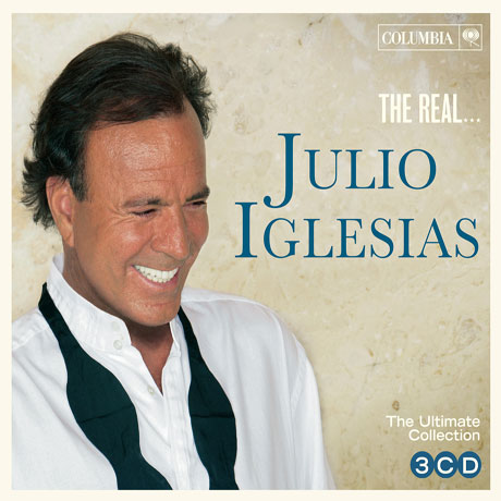 THE REAL...THE ULTIMATE JULIO IGLESIAS COLLECTION