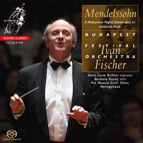 OVERTURE & INCIDENTAL MUSIC TO A MIDSUMMER NIGHT`S DREAM/ IVAN FISCHER [SACD HYBRID] [멘델스존: 한여름 밤의 꿈 - 이반 피셔]