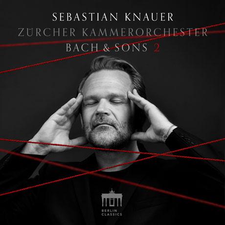 BACH & SONS 2 - PIANO CONCERTOS/ SEBASTIAN KNAUER [바흐 & 아들들 2집: 건반 협주곡 - 제바스티안 크나우어]