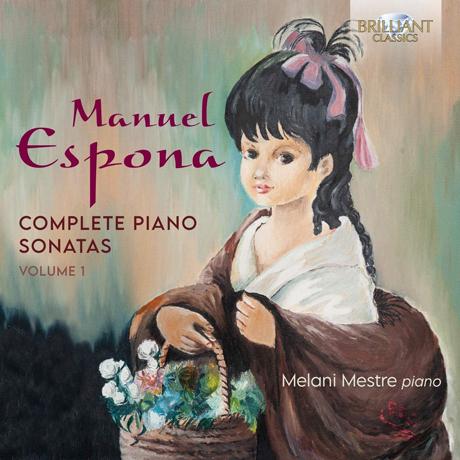 COMPLETE PIANO SONATAS VOL.1/ MELANI MESTRE [에스포나: 피아노 소나타 전곡 1집 - 멜라니 메스트레]