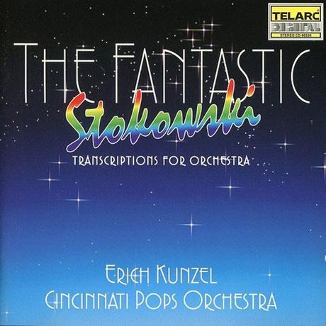 THE FANTASTIC STOKOWSKI/ ERICH KUNZEL