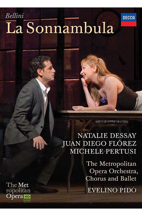 LA SONNAMBULA/ NATALIE DESSAY, JUAN DIEGO FLOREZ, EVELINO PIDO [벨리니: 몽유병의 여인]