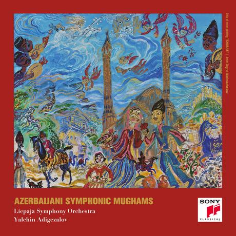 AZERBAIJANI SYMPHONIC MUGHAMS/ YALCHIN ADIGEZALOV [아제르바이젠 민속 교향곡 <무그함> - 리에파야 심포니 오케스트라]