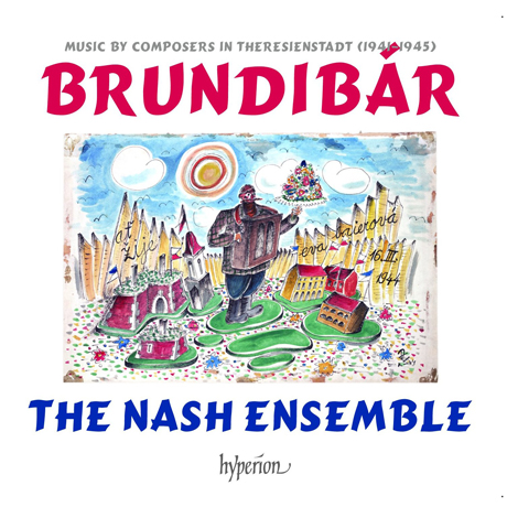 BRUNDIBAR: MUSIC BY COMPOSERS IN THERESIENSTADT/ THE NASH ENSEMBLE