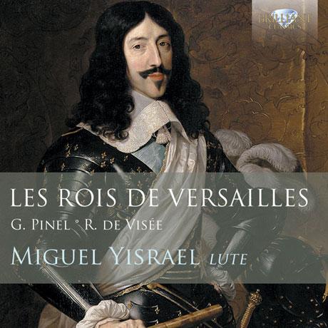 LES ROIS DE VERSAILLES/ MIGUEL YISRAEL [드 비세 & 피넬: 류트 작품집]