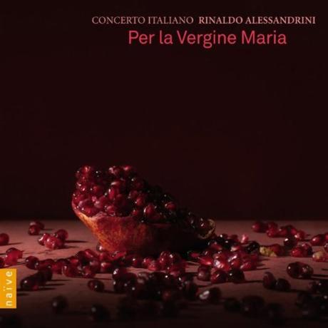 PER LA VERGINE MARIA/ CONCERTO ITALIANO, RINALDO ALESSANDRINI