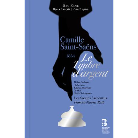 LE TIMBRE D`ARGENT/ FRANCOIS-XAVIER ROTH [2CD+BOOK] [생상스: 오페라 <은종> - 프랑수아 자비에 로트]