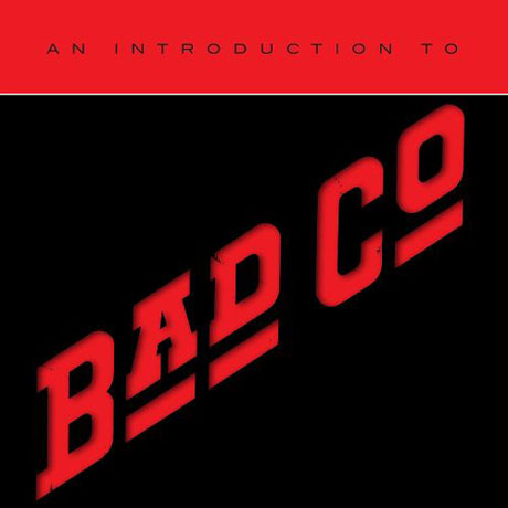 AN INTRODUCTION TO BAD COMPANY [REMASTERED]