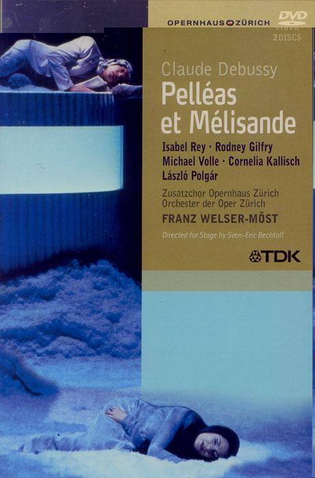 PELLEAS ET MELISANDE/ FRANZ WELSER-MOST