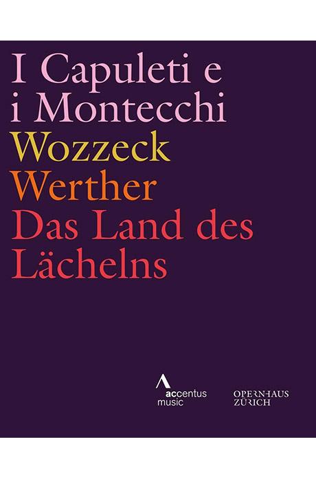OPERNHAUS ZURICH/ FABIO LUISI [취리히 오페라 실황 베스트: 캐퓰릿가와 몬태그가, 보체크, 베르테르, 미소의 나라] [한글자막]