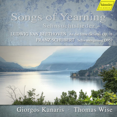 SONGS OF YEARNING: BEETHOVEN & SCHUBERT/ GIORGOS KANARIS, THOMAS WISE [그리움의 노래: 베토벤 멀리 있는 연인에게 & 슈베르트 백조의 노래]