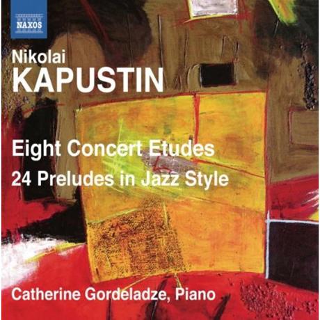 EIGHT CONCERT ETUDES, 24 PRELUDES IN JAZZ STYLE/ CATHERINE GORDELADZE [카푸스틴: 피아노 작품집]