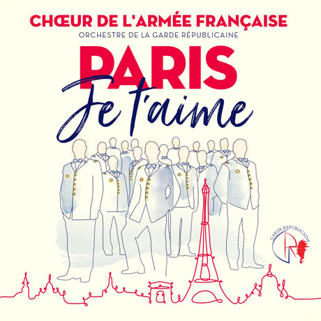 PARIS JE TAIME/ LA GARDE REPUBLICAINE, CHOEUR DE L`ARMEE FRANCAISE [프랑스 공화국 수비대 오케스트라와 합창단: 사랑해 파리]