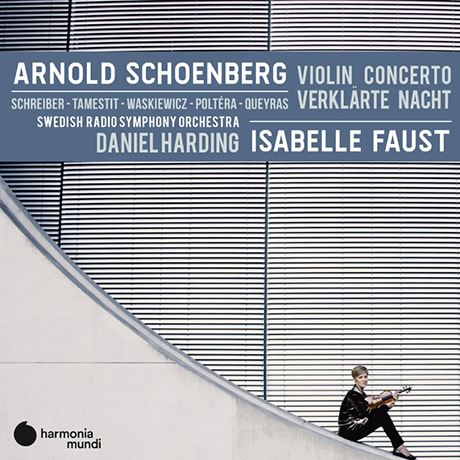 VIOLIN CONCERTO, VERKLARTE NACHT/ ISABELLE FAUST, DANIEL HARDING [쇤베르크: 바이올린 협주곡, 정화된 밤 - 이자벨 파우스트, 다니엘 하딩]