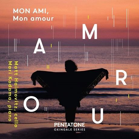 MON AMI, MON AMOUR/ MARI KODAMA [매트 하이모비츠의 첼로와 피아노를 위한 프랑스 작품집]