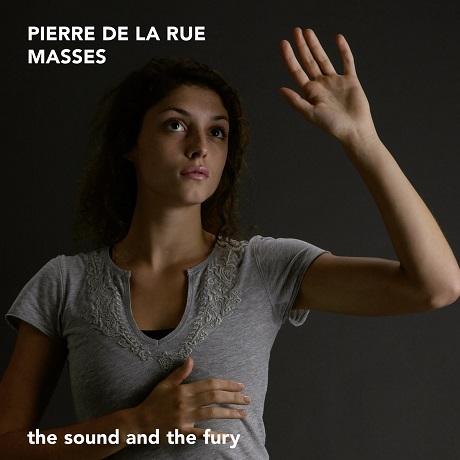 MASSES/ THE SOUND AND THE FURY [피에르 드 라 뤼: 미사곡집 - 더사운드 앤더퓨리]