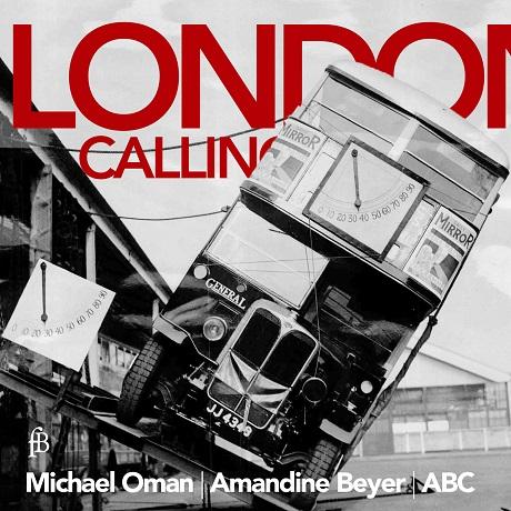 LONDON CALLING/ MICHAEL OMAN, AMANDINE BEYER [런던 콜링: 마티스, 힐턴, 팔코니에로, 헨델의 노래와 환상곡 - 아망딘 베이어]