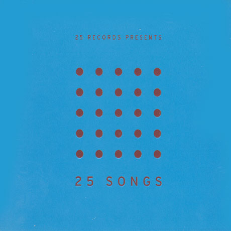 25 SONGS: 25 RECORDS PRESENTS