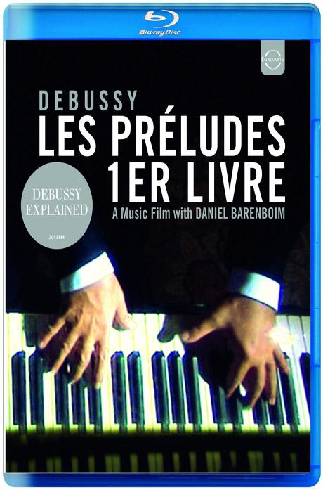 LES PRELUDES: 1ER LIVRE/ DANIEL BARENBOIM [드뷔시: 전주곡 1권 - 음악 다큐멘터리]
