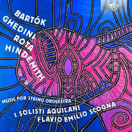 MUSIC FOR STRING ORCHESTRA/ I SOLISTI AQUILANI, FLAVIO EMILIO SCOGNA [바르톡, 로타, 힌데미트: 현악 오케스트라를 위한 작품집]