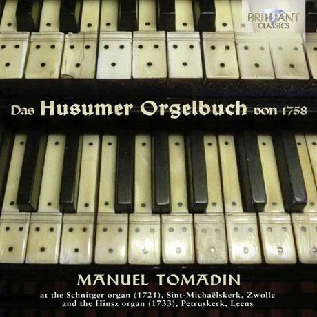 DAS HUSUMER ORGELBUCH VON 1758/ MANUEL TOMADIN [1785 후줌의 오르간 악보들]