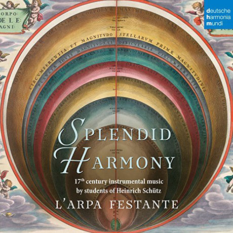 SPLENDID HARMONY: 17TH CENTURY INSTRUMENTAL MUSIC BY STUDENTS OF HEINRICH SCHUTZ/ L'ARPA FESTANTE. CHRISTOPH HESSE [찬란한 하모니: 쉬츠 제자들의 17세기 기악 음악 - 라르파 페스탄데 & 헤세]