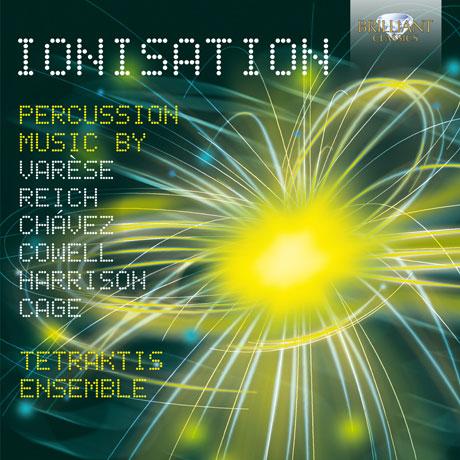 IONISATION/ ENSEMBLE TETRAKTIS [테트락티스 앙상블: 이온화 - 존 케이지, 스티브 라이히, 에드가 바레즈 (퍼커션 작품집)]