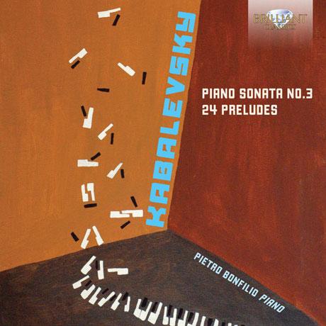 PIANO SONATA NO.3 & 24 PRELUDESILIO/ PIETRO BONFILIO [카발레프스키: 피아노 소나타 3번 & 24개의 프렐류드 - 피에트로 본필리오]