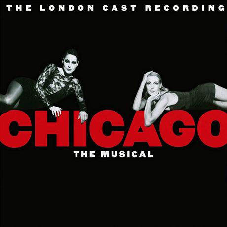 CHICAGO: THE LONDON CAST RECORDING [시카고: 런던 캐스트 레코딩]