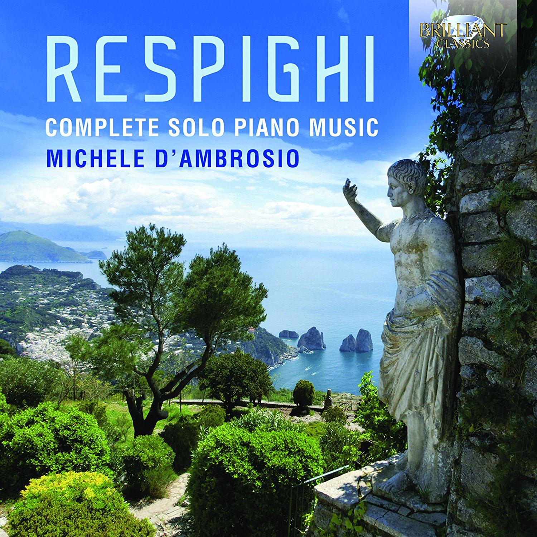 COMPLETE SOLO PIANO MUSIC/ MICHELE D'AMBROSIO [레스피기: 솔로 피아노 작품 전집]