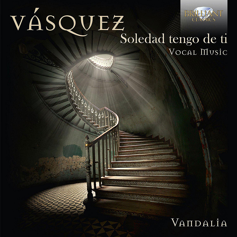 SOLEDAD TENGO DE TI: VOCAL MUSIC/ VANDALIA ENSEMBLE [바스케즈: 스페인 가곡집 - 반달리아 앙상블]