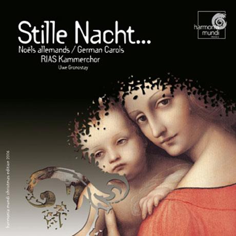 STILLE NACHT...GERMAN CAROLS/ RIAS KAMMERCHOR/ UWE GRONOSTAY