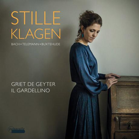 STILLE KLAGEN/ GRIET DE GEYTER, IL GARDELLINO [북스테후데, 바흐, 텔레만: 회한과 구원을 노래한 독일 바로크 음악]
