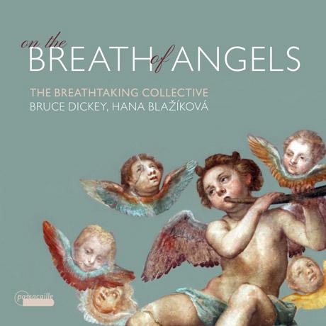 ON THE BREATH OF ANGELS/ BRUCE DICKEY, HANA BLAZIKOVA [천사의 숨결: 카발리, 딘디아, 보논치니, 스카를라티 코르네토 작품집]