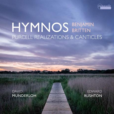 HYMNOS: PURCELL REALIZATIONS & CANTICLES/ DAVID MUNDERLOH, EDWARD RUSHTON [브리튼: 퍼셀 편곡과 '칸티클']