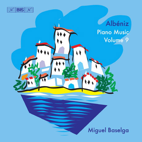 PIANO MUSIC VOL.9/ MIGUEL BASELGA [알베니즈: 피아노 음악 9집 - 미겔 바셀가]