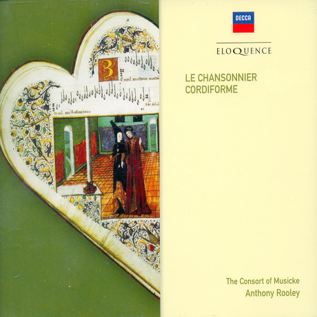 LE CHANSONNIER CORDIFORME/ THE CONSORT OF MUSICKE, ANTHONY ROOLEY