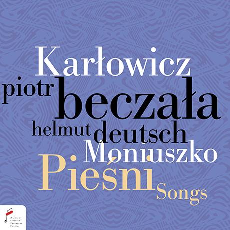 SONGS/ PIOTR BECZALA, HELMUT DEUTSCH [카르워비치 & 모니우슈코: 가곡들 - 표트르 베찰라]
