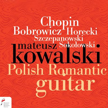 POLISH ROMANTIC GUITAR/ MATEUSZ KOWALSKI [폴란드 낭만주의 기타 음악 - 마테우시 코발스키]