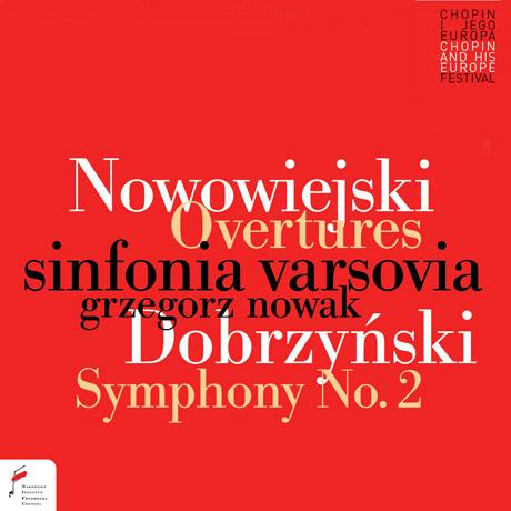 OVERTURES & SYMPHONY NO.2/ GRZEGORZ NOWAK [노보비에이스키: 발레와 오페라 서곡, 도브르친스키: 교향곡 2번 - 그제고시 노바크]