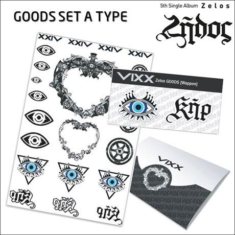 SET A TYPE: VIXX ZELOS GOODS