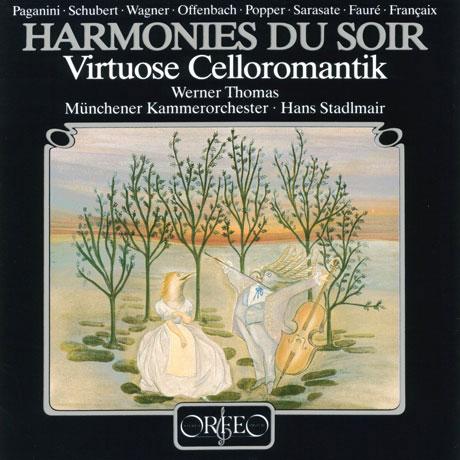 HARMONIES DU SOIR: VIRTUOSE CELLOROMANTIK/ HANS STADLMAIR [베르너 토마스 미푸네: 저녁의 선율 - 로맨틱 첼로소품]